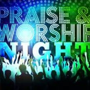 Praise & Worship Night- March 26 at 5PM