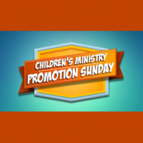 The Children's Ministry Promotion Sunday!